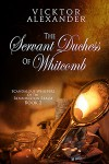 The Servant Duchess Of Whitcomb - Vicktor Alexander