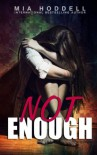 Not Enough - Mia Hoddell