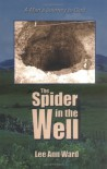 The Spider in the Well - Lee Ann Ward