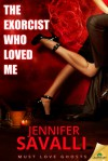 The Exorcist Who Loved Me - Jennifer Savalli