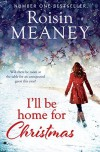 I'll Be Home for Christmas - Roisin Meaney