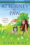 Attorney-At-Paw: A Chrissy the Shih Tzu Mystery  - Diane Wing