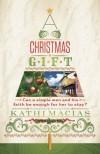 A Christmas Gift - Kathi Macias