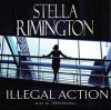 Illegal Action - Stella Rimington, Emma Fielding