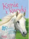 Konie i kucyki. 40 opowieści z rozwianą grzywą - praca zbiorowa