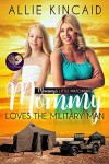 Mommy Loves the Military Man (Mommy's Little Matchmakers #2) - Allie Kincaid