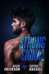 Strong Signal - Megan Erickson, Santino Hassell