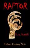 Raptor: Urban Fantasy Noir - Douglas W. Bostick