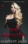 Evil Stepsister: A Stepbrother Romance (Love Series Book 1) - Scarlett Jade, Intuition Author Services