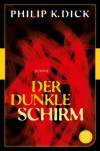 Der dunkle Schirm: Roman (Fischer Klassik) - Philip K. Dick