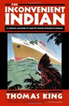 By Thomas King The Inconvenient Indian: A Curious Account of Native People in North America - Thomas King