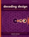 Decoding Design: Understanding and Using Symbols in Visual Communication - Maggie Macnab