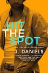 Hit the Spot (Dirty Deeds) - J. Daniels