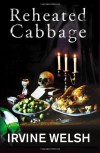 Reheated Cabbage - Irvine Welsh