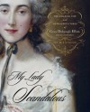 My Lady Scandalous: The Amazing Life and Outrageous Times of Grace Dalrymple Elliott, Royal Courtesan - Jo Manning