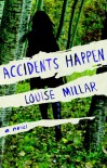 Accidents Happen: A Novel - Louise Millar
