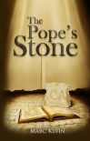 The Pope's Stone - Marc Kuhn
