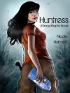 Huntress - Nicole Hamlett