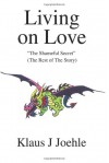 Living on Love: The Shameful Secret - Klaus J. Joehle