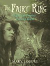 The Fairy Ring: Or Elsie and Frances Fool the World - Mary Losure