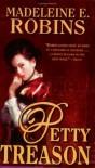 Petty Treason - Madeleine E. Robins