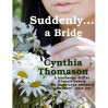 Suddenly a Bride - Cynthia Thomason