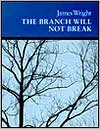The Branch Will Not Break: Poems - James Wright