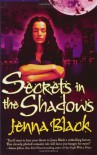 Secrets in the Shadows - Jenna Black