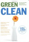 GREEN CLEAN: The Environmentally Sound Guide to Cleaning Your Home - Linda Mason Hunter, Mikki Halpin