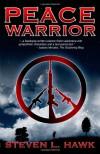 Peace Warrior - Steven L. Hawk