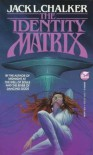 The Identity Matrix - Jack L. Chalker