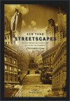 New York Streetscapes: Tales of Manhattan's Significant Buildings and Landmarks - Christopher Gray, Suzanne Braley