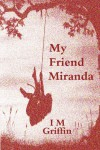 My Friend Miranda - I.M. Griffin