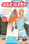 Soul Surfer: A True Story of Faith, Family, and Fighting to Get Back on the Board - Bethany Hamilton, Sheryl Berk, Rick Bundschuh