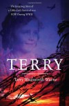 Terry: The Inspiring Story of a Little Girl's Survival as a POW During WWII - Terry Wadsworth Warne