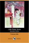 Little Sister Snow - Frances Little