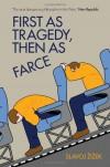 First As Tragedy, Then As Farce - Slavoj Zizek