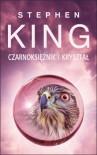 Mroczna wieża IV: Czarnoksiężnik i kryształ - King Stephen