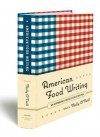 American Food Writing: An Anthology: With Classic Recipes - Molly O'Neill