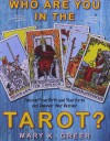 Who Are You in the Tarot?: Discover Your Birth and Year Cards and Uncover Your Destiny - Mary K. Greer