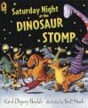 Saturday Night at the Dinosaur Stomp - Carol Diggory Shields, Scott Nash