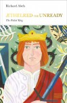Aethelred the Unready: The Failed King - Richard P. Abels