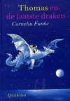 Thomas en de laatste draken - Cornelia Funke