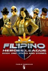 The Filipino Heroes League: Sticks and Stones - Paolo Fabregas, Budjette Tan