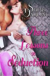 Three Lessons in Seduction - Sofie Darling
