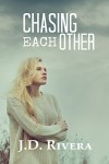 Chasing Each Other - J.D. Rivera, Monica Black
