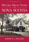 Historic House Names of Nova Scotia (Images of Our Past) - Joseph M. A. Ballard