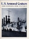 U.S. Armored Cruisers: A Design and Operational History - Ivan Musicant
