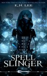 Spell Slinger (Skeleton Key) - K.N. Lee, Skeleton Key