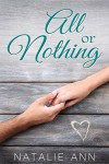 All or Nothing (All Series Book 1) - Natalie Ann